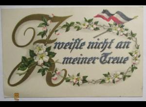Sprüche, Zweifle nicht an meiner Treue, Patriotik Prägekarte ca.1915 (42914)