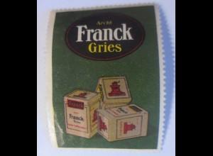 Reklamemarken, Aecht Franck Gries 1910 ♥ (68616)