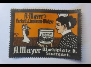 Reklamemarken, A. Mayer Parkett Linoleum- Wichse Stuttgart 1910 ♥ (24853)