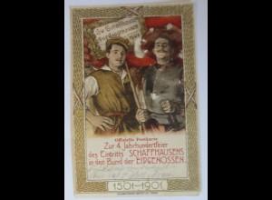 Schaffhausen Zur 4. Jahrhundertfeier Bund der Eidgenossen, 1901 ♥ (23930)