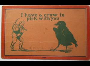 USA, I have a crow to pick with you, Vogel, Krähe, 1908 aus Valencia PA