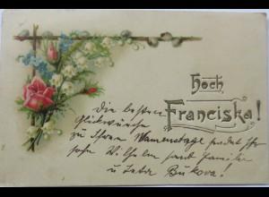 """""""Namenstag, Hoch Franciska"""" 1902,Prägekarte ♥ (3643)"""